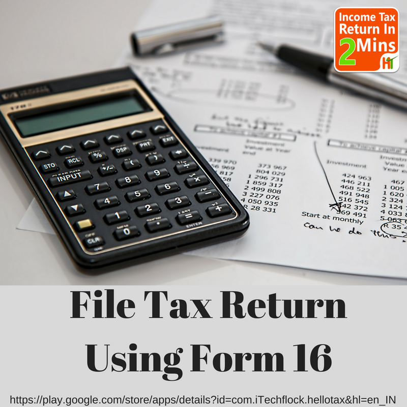 File Tax Return Using Form 16 HelloTax is an easy, cost