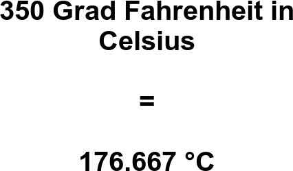 Mochtest Du 350 F In C Umrechnen Hier Findest Du Das Resultat Fur 350 Grad Fahrenheit In Celsius Die Formel Sowie Ei In 2020 Umrechnen Multiplizieren Schreibweisen