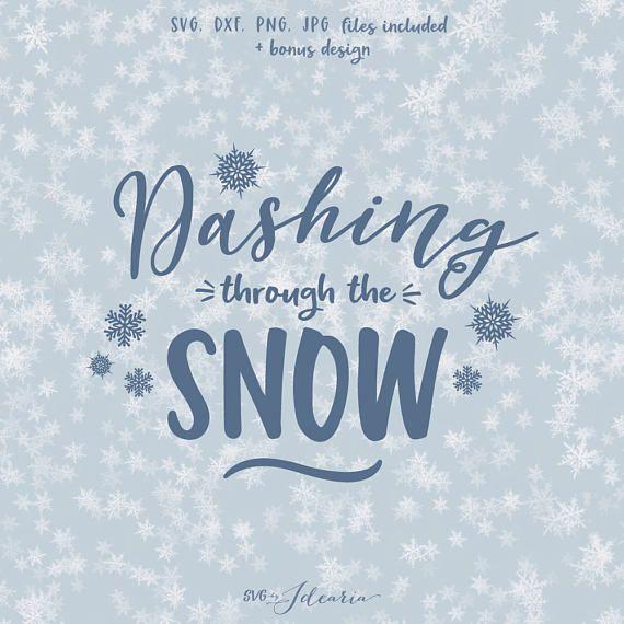 Dashing Through The Snow Svg Snowflakes Svg Christmas Svg Christmas Svg Heat Transfer Vinyl Monogram Dashing Through The Snow