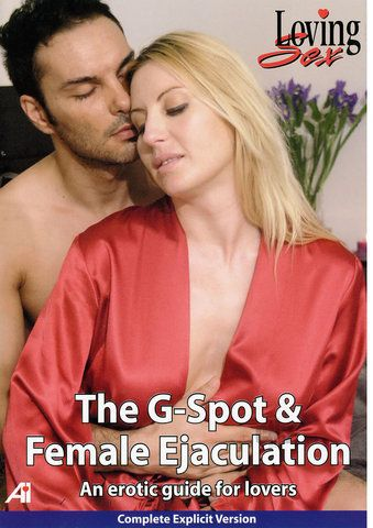 Gspot Female Ejaculation 01 An Erotic Guide For Lovers Female Ejaculation Is Every Womans