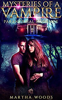 Paranormal Romance: Mysteries of a Vampire (Alpha Male Bad