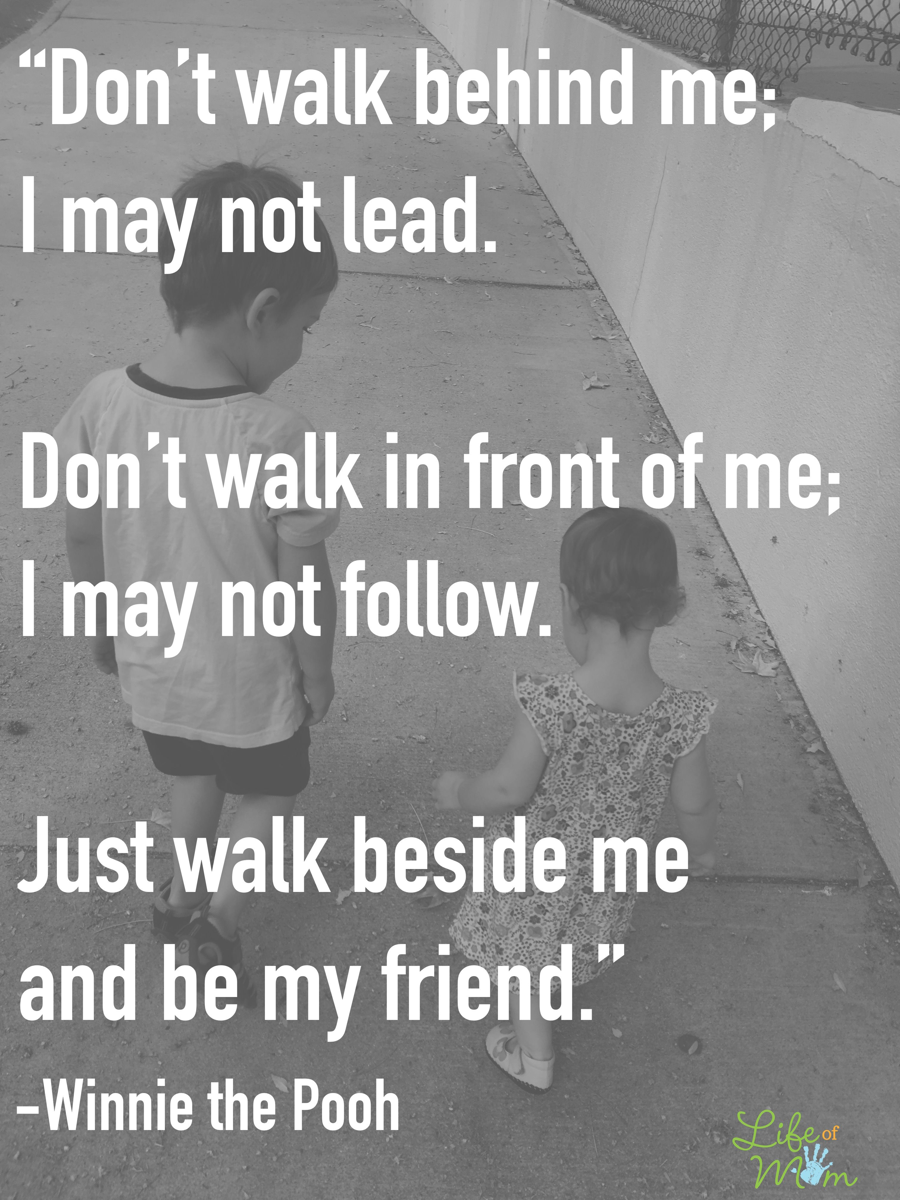 Just Walk Beside Me And Be My Friend Winnie The Pooh Quote So Sweet