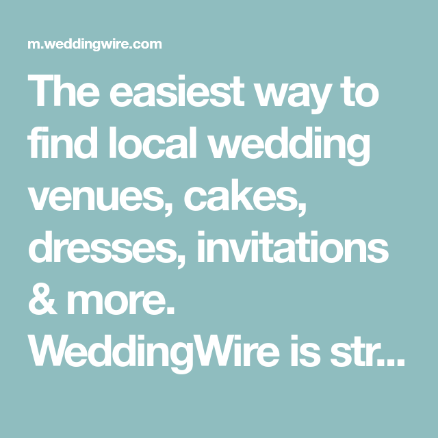 The easiest way to find local wedding venues, cakes, dresses ...