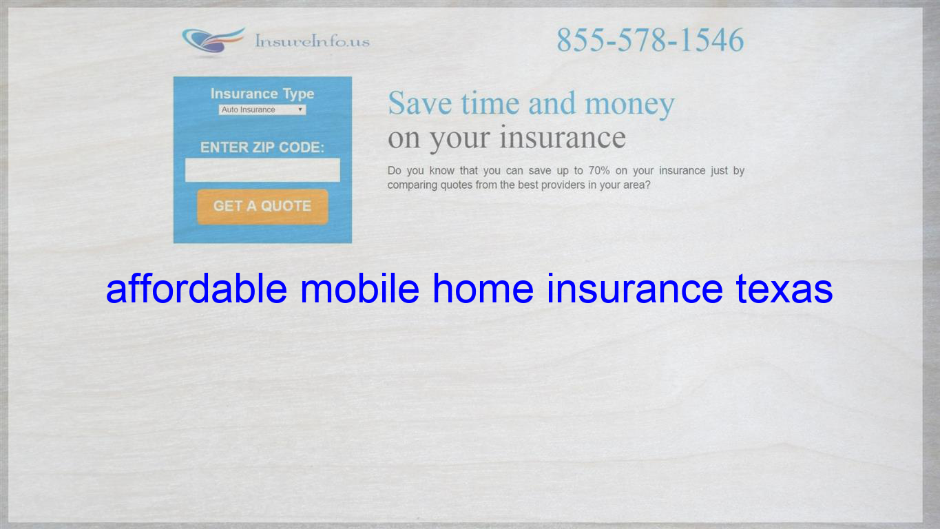 Affordable Mobile Home Insurance Texas Life Insurance Quotes