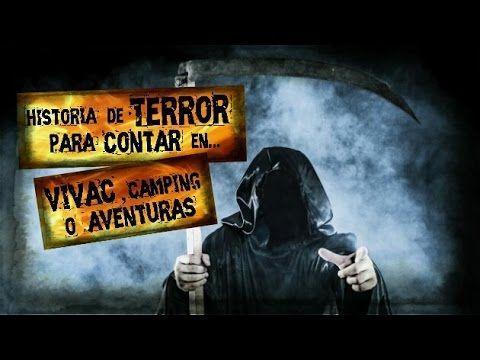 Historias De Terror Para Contar En Vivac Camping Acampada Acompañados Historia De Terror Acampar Historia