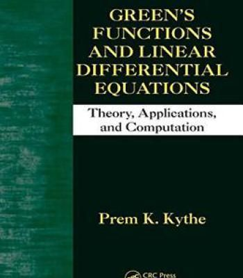Green'S Functions And Linear Differential Equations: Theory Applications And Computation PDF