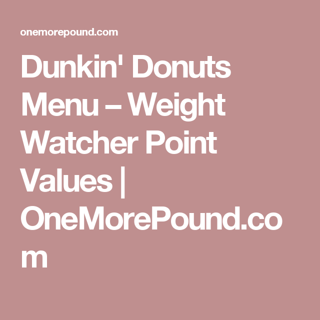 Dunkin' Donuts Menu – Weight Watcher Point Values