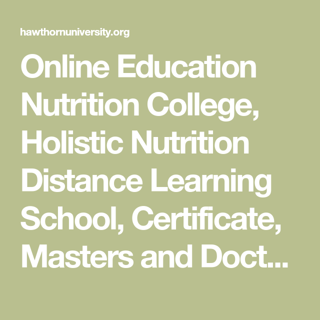 Online Education Nutrition College Holistic Nutrition Distance Learning School Certificate Ma Holistic Nutrition Career Holistic Nutrition Distance Learning
