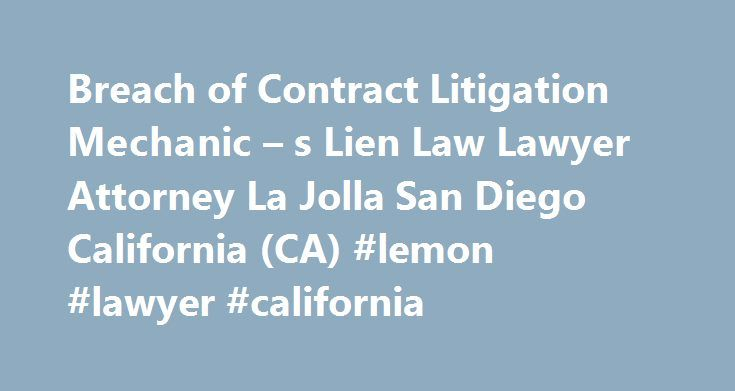 Breach Of Contract Litigation Mechanic  S Lien Law Lawyer