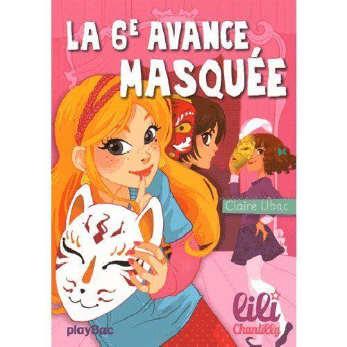 Amazon Fr Lili Chantilly La 6e Avance Masquee Tome 8 Claire Ubac Livres Livre 6e Chantilly