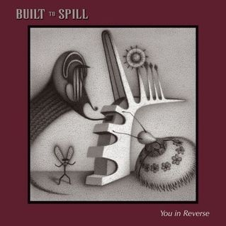 Built To Spill You In Reverse Built To Spill Worst Album Covers Cool Things To Buy