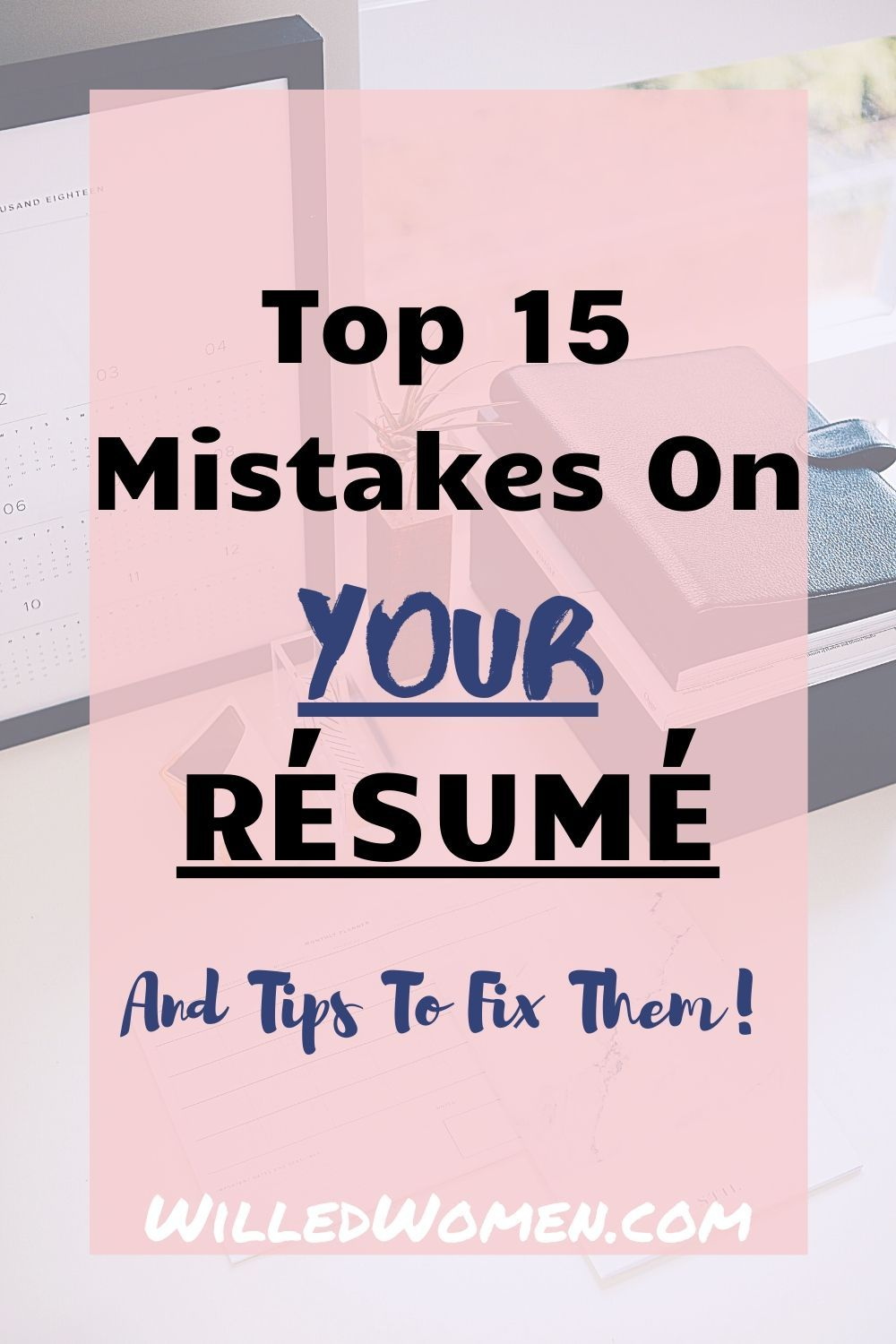 Top 15 Mistakes On Your Résumé Willed Women in 2020