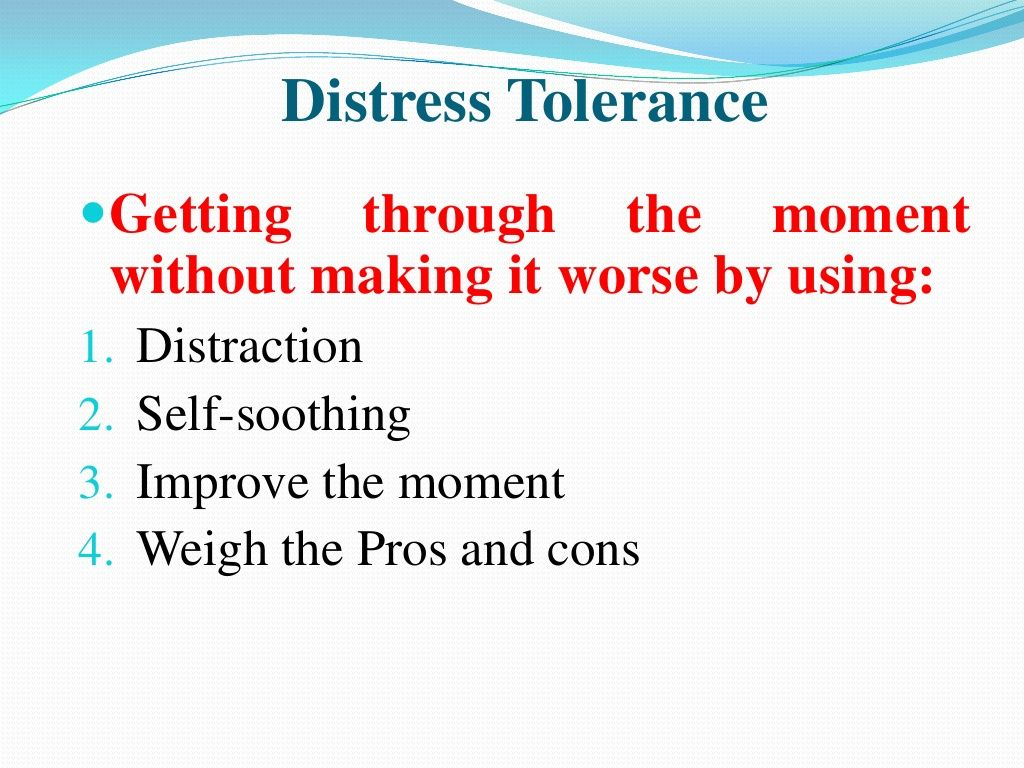 Dbt Distress Tolerance Getting Through The Moment W O Making It Worse Distresstolerance
