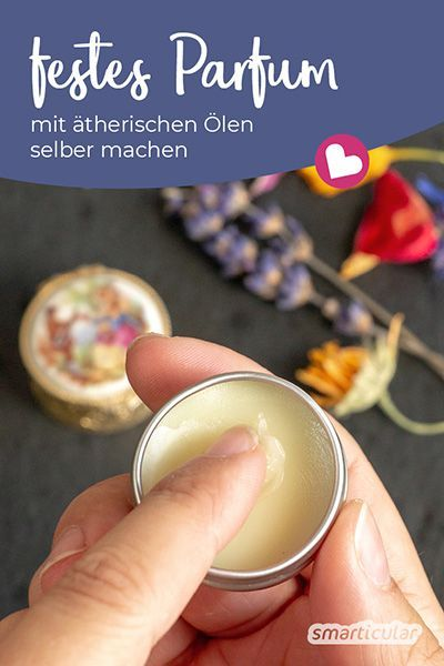 Festes Parfum selber machen mit ätherischen Ölen - praktisch für unterwegs