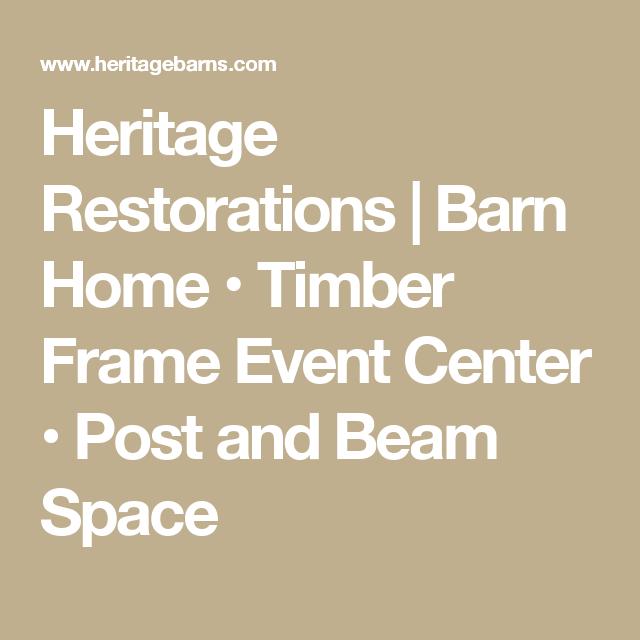 Heritage Restorations   Barn Home • Timber Frame Event Center • Post ...
