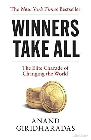 PDF Free Winners Take All The Elite Charade of Changing the World