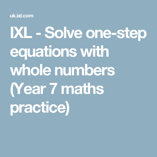 IXL - Solve one-step equations with whole numbers (Year 7 maths ...