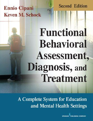 Functional Behavioral Assessment, Diagnosis, and Treatment, Second - functional behavior assessment
