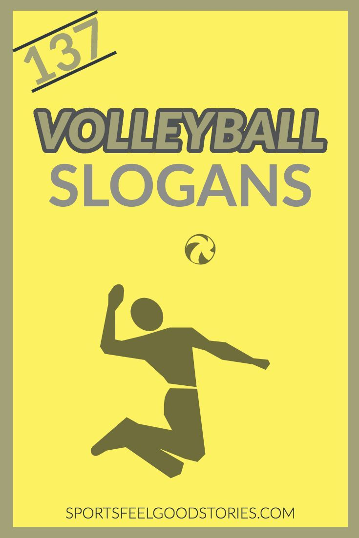 Volleyball Slogans for Coaches, Players and Team Parents. Good, Awesome and Best Slogans amp Mottos.