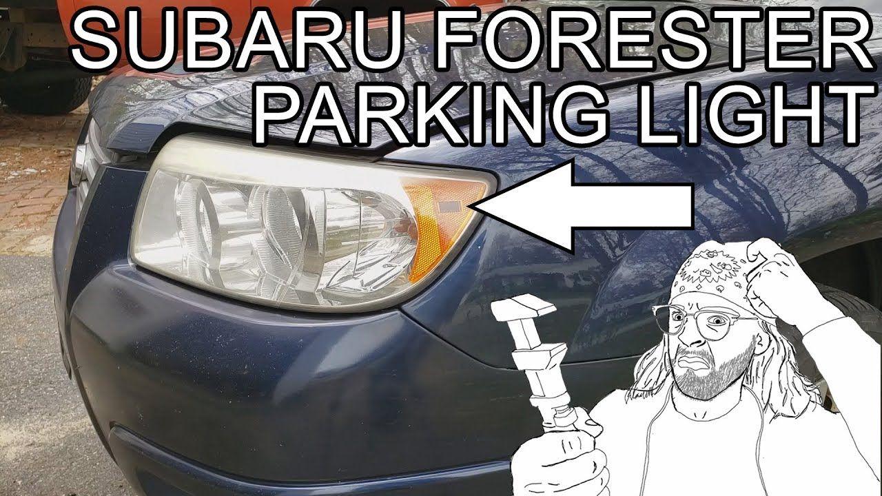 Subaru Forester Parking Light Replacement Subaru forester