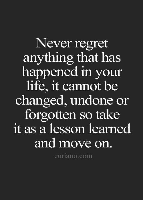 Never Regret Anything Inspirational Quotes Motivation Motivational Quotes Life Quotes