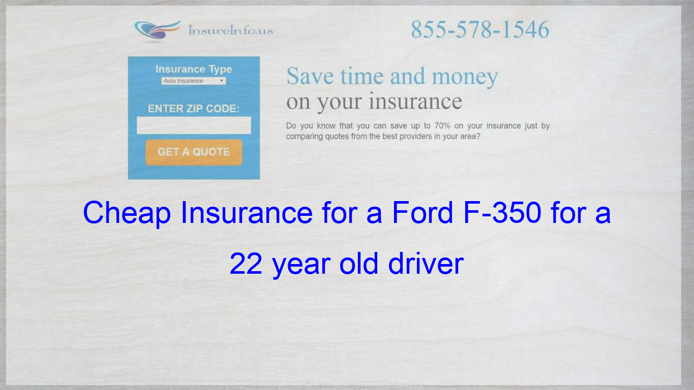 How To Get Cheap Car Insurance For A Ford F 350 Super Duty Crew