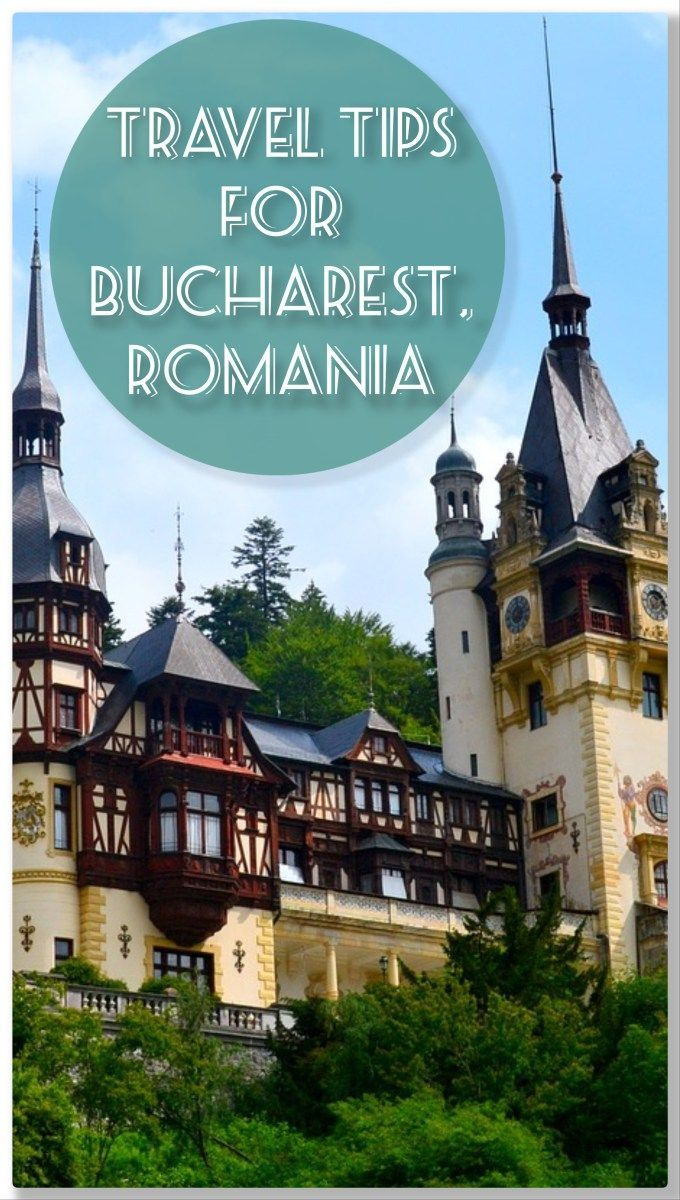 Travel Tips for a Wonderful Week in Bucharest, Romania