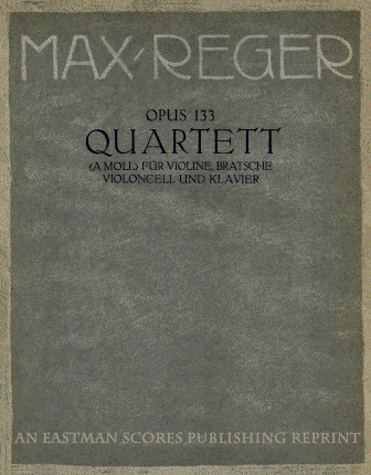 Reger, Max : Quartett, A moll, fur Violine, Bratsche, Violoncell und Klavier : opus 133