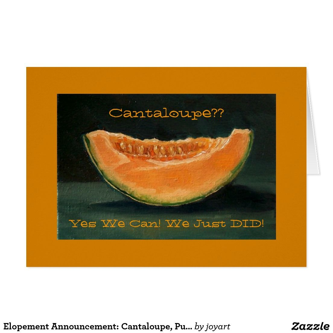 Elopement Announcement Cantaloupe Pun Funny Announcement Zazzle Com Elopement Announcement Marriage Announcement Elopement Cantaloupes are also commonly known as muskmelons, mush melons, rock melons and persian. elopement announcement cantaloupe pun
