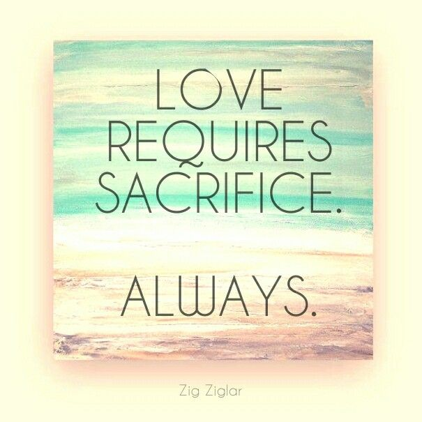 what can you sacrifice for love