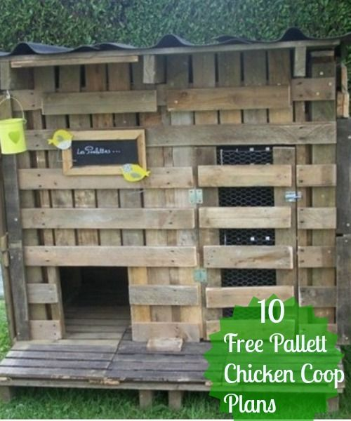Wonderful Diy Recycled Chicken Coops: 10 Free Plans For Pallet Chicken Coop You Can Build In A