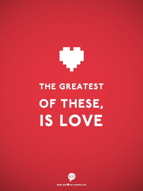 and the greatest of these is love - 600×800