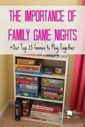 The Importance of Family Game Nights  Our Top 25 Games to Play Together The Importance of Family Game Nights  Our Top 25 Games to Play Together