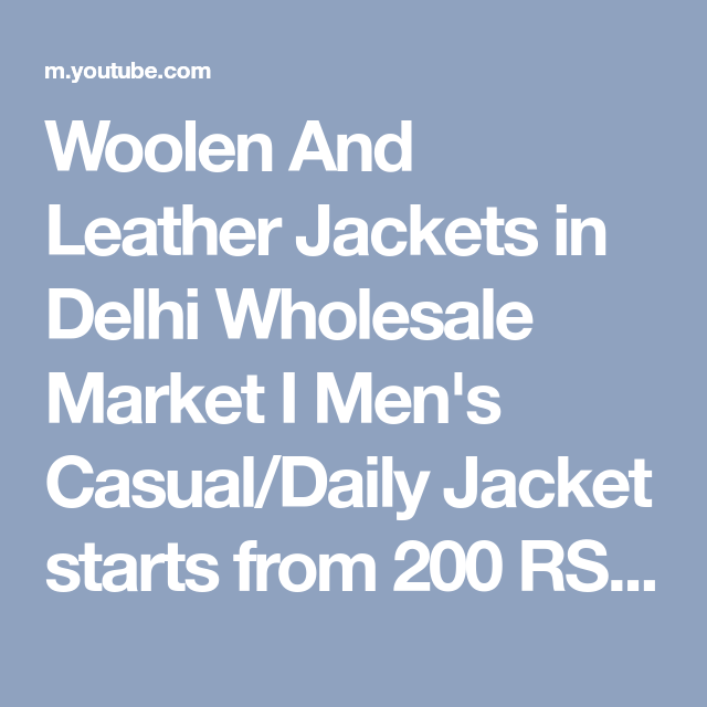 d01f264098110 Woolen And Leather Jackets in Delhi Wholesale Market I Men's Casual ...