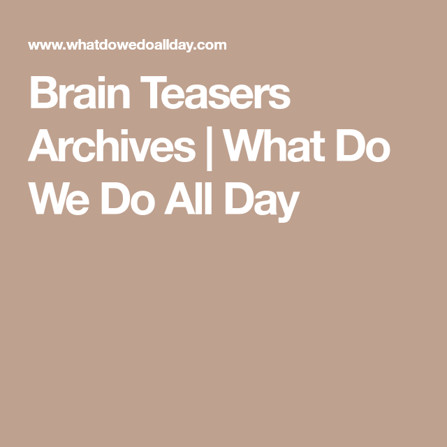 Brain teasers archives what do we do all day iq pinterest a collection of do it yourself clever brain teasers and puzzles that kids will love these logical conundrums might even stump parents solutioingenieria Images