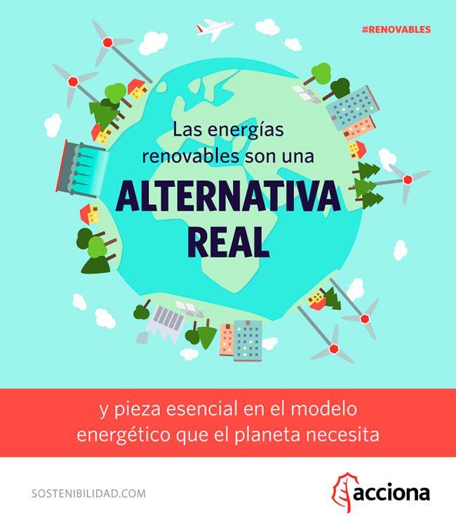 Las energías renovables son una ALTERNATIVA REAL y pieza esencial en el modelo energético que el planeta necesita.