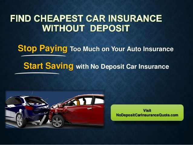 Cheap Car Insurance Without Deposit Monthly Payments Cheap Car Insurance Car Insurance Getting Car Insurance