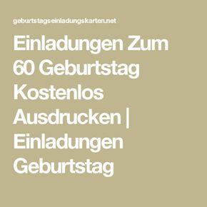 Schön Einladungen Zum 60 Geburtstag Kostenlos Ausdrucken | Einladungen Geburtstag