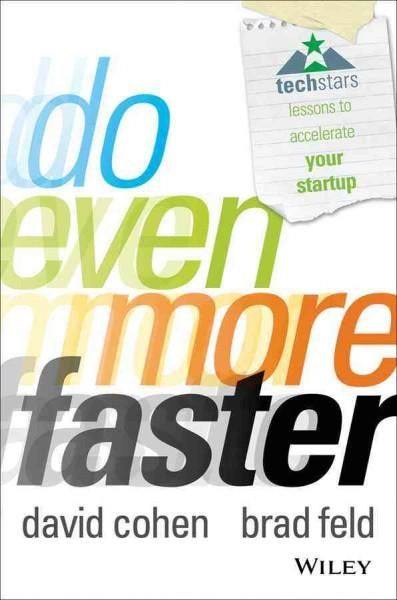 Do Even More Faster Techstars Lessons To Accelerate Your Startup