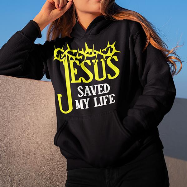 Jesus saved my life Christian hoodie | Christian apparel