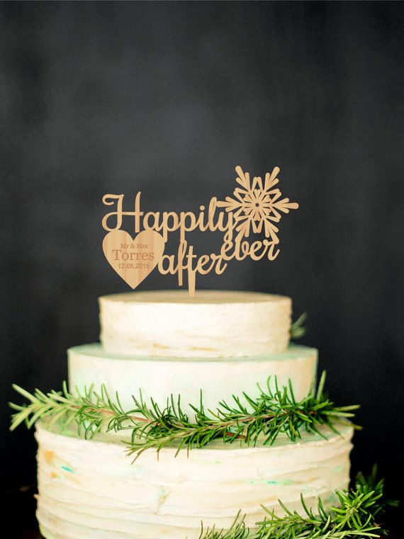 Happily ever after Snowflake Cake Topper Personalized Wooden Cake ...