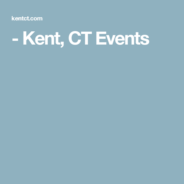 - Kent, CT Events