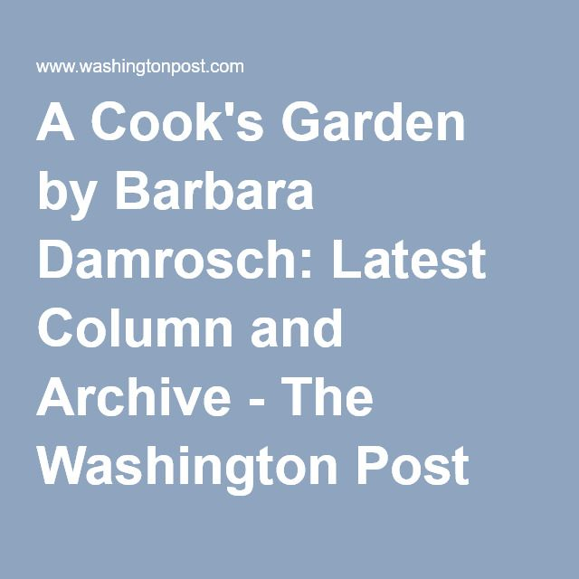 A Cook's Garden by Barbara Damrosch: Latest Column and Archive - The Washington Post I especially like the Seafood Feast for your garden article. It gives hope for heading off root knot nematode infested soil.