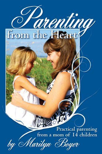 Parenting from the Heart by Marilyn Boyer, http://www.amazon.com/dp/B00D3VPBMA/ref=cm_sw_r_pi_dp_fxv4rb0QD6HKJ