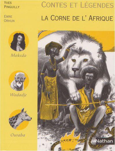 Contes Et Legendes La Corne De L Afrique Contes Et Legendes Comptine Africaine Afrique