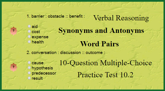 Verbal Reasoning - Synonyms and Antonyms Word Pairs 10-Question