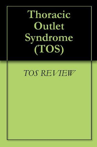 Thoracic Outlet Syndrome (TOS) by TOS REVIEW. 0.99
