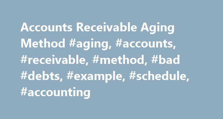 Accounts Receivable Aging Method #aging, #accounts, #receivable