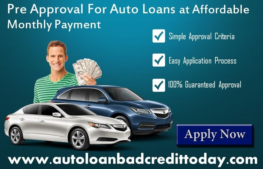 Autoloanbadcredittoday Offers Instant Pre Approval Car Loan With Guaranteed Approval Car Loans Loans For Bad Credit Finance Loans