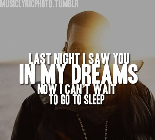 Kanye Love Quotes Classy Yepevery Time I Dream Of Him I Can't Wait Hi 2 Sleep_Lb